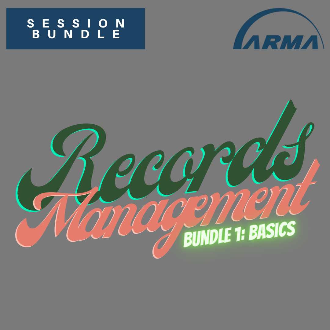 Session Bundle: Records Management (Bundle 1: Basics)