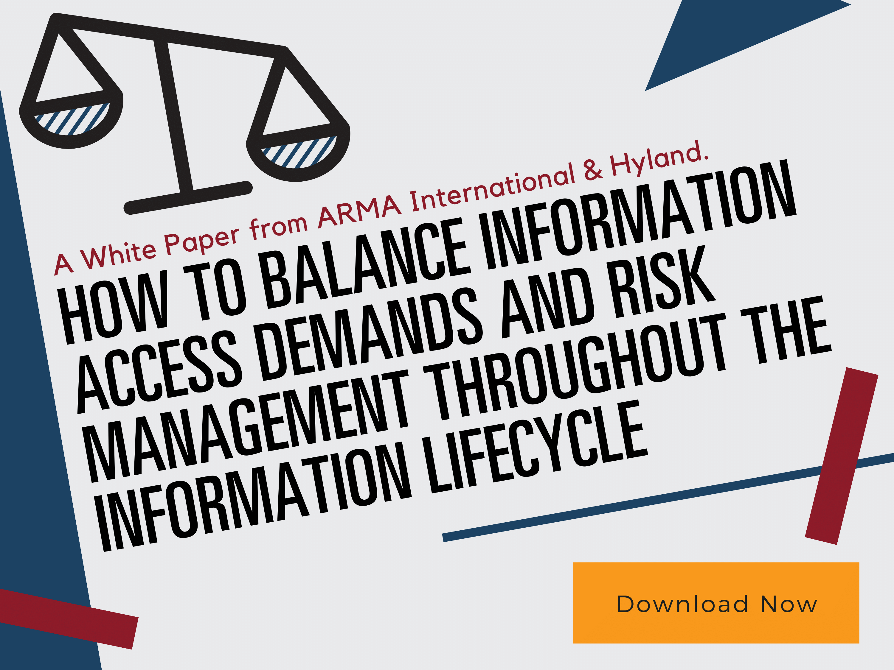 How to Balance Information Access Demands and Risk Management Throughout the Information Lifecycle