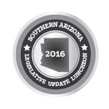 2016 Southern AZ Legislative Update Luncheon
