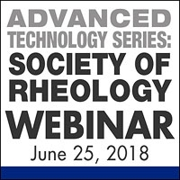 Advanced Technology Webinar from Society of Rheology