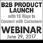 B2B Product Launch w/ 18 ways to Connect with Customers Webinar
