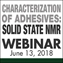 Characterization of Adhesives:  Solid State NMR Webinar