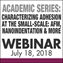 Characterizing Adhesion at the Small-Scale: AFM, Nanoindentation