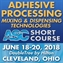 Adhesive Processing - Mixing & Dispensing Technologies Short Course