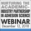 Nurturing The Academic - Industry Partnership in Adhesion Science