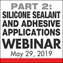 Silicone Sealant & Adhesive Applications (Part 2)
