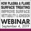 How Plasma & Flame Surface Treating Improve Surface Wettability & Adhesion