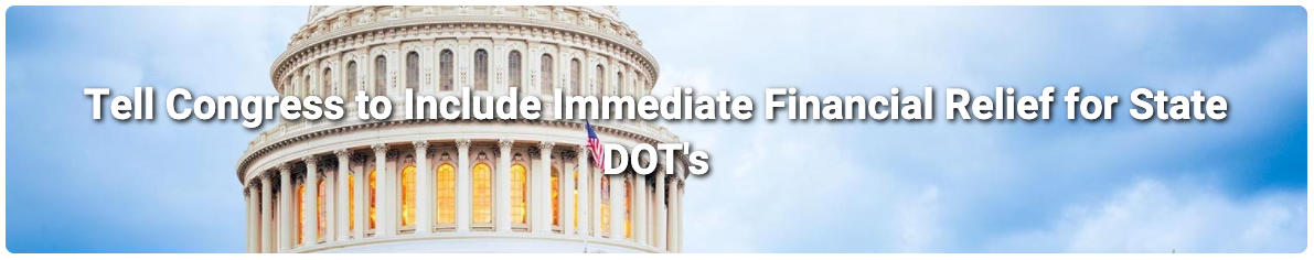 Tell congress to include immediate financial relief for state DOTs