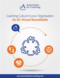 Coaching Culture in your Organisation - AC Virtual Roundtable
