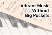 Vibrant Music Without Big Pockets
