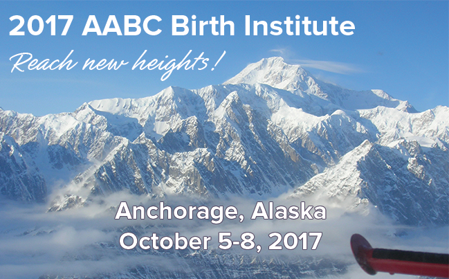 2017 AABC Birth Institute - October 5-8, 2017 in Anchorage, Alaska