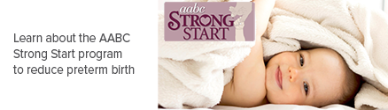 Learn more about the AABC Strong Start program to reduce preterm birth