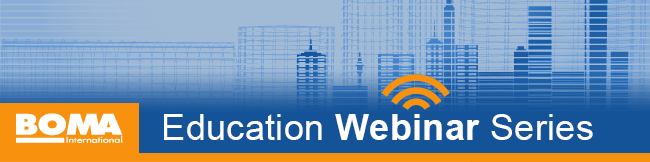 BOMA International - Education Webinar Series