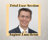 Trial Law Luncheon - August 1, 2017