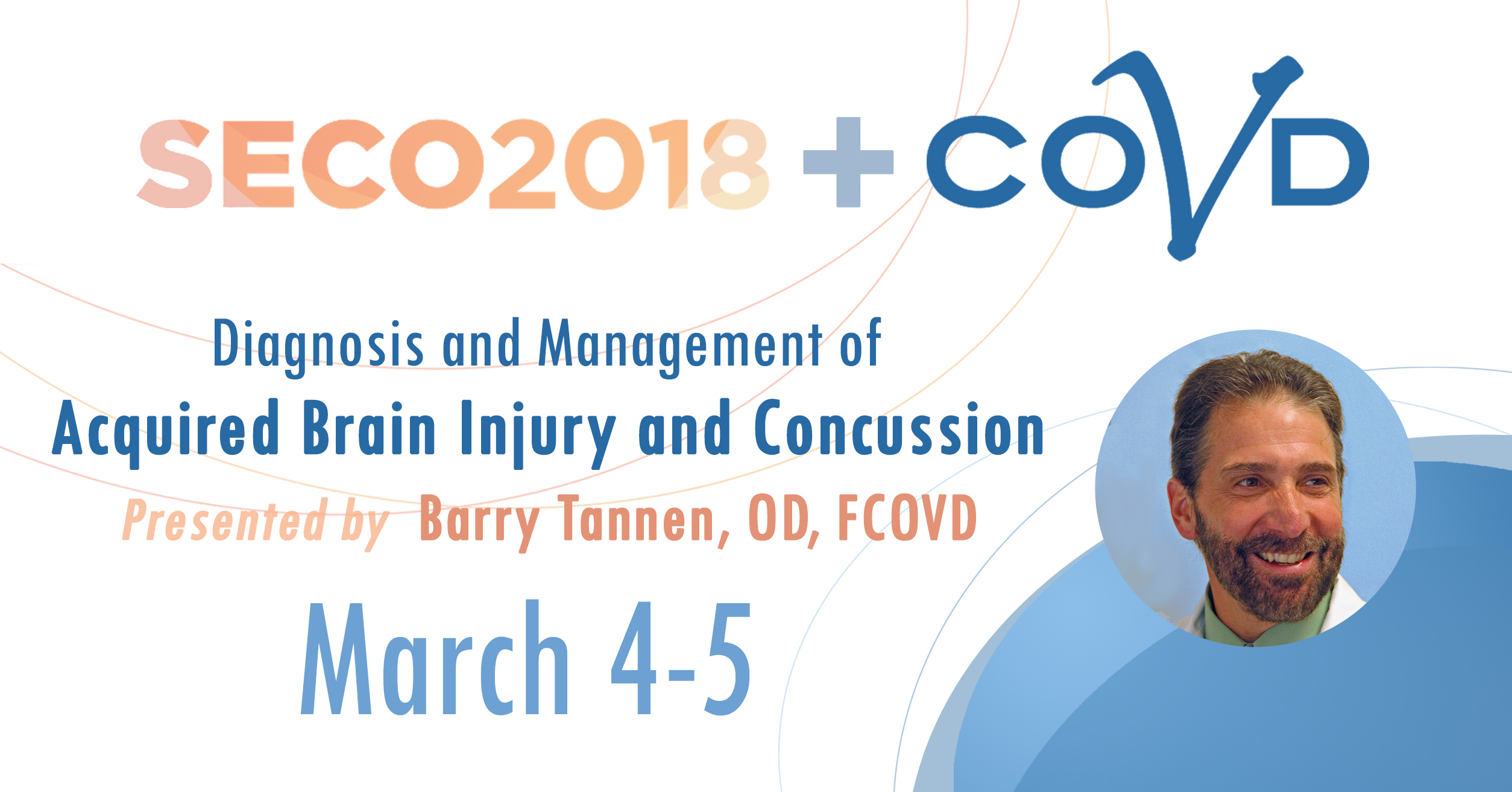 Diagnosis and Management of Acquired Brain Injury and Concussion: Applied Concepts for Primary Care and Vision Therapy Optometrists.  Presented by: Barry Tannen, OD, FCOVD