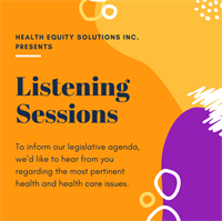 Health Equity Solutions invites you to join their 2020 Listening Sessions! 🗒