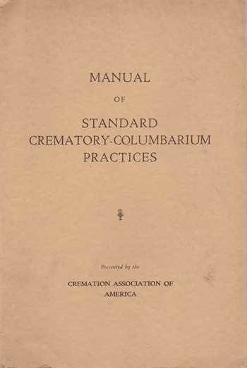 Manual of Standard Crematory and Columbarium Practices, 1941