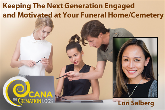Keeping The Next Generation Engaged and Motivated at Your Funeral Home/Cemetery