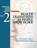 Part 2: Health Transitions as People Grow Older