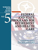 Part 5: Federal & State Programs for Retirement & Health Care