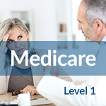 Level 1: Medicare Basics