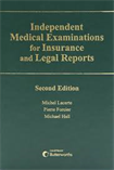 Independent Medical Examinations for Insurance and Legal Reports, 2nd Ed.