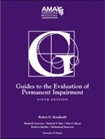 AMA Guides to the Evaluation of Permanent Impairment 6th Edition