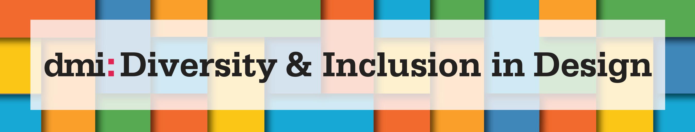 dmi:Diversity & Inclusion in Design