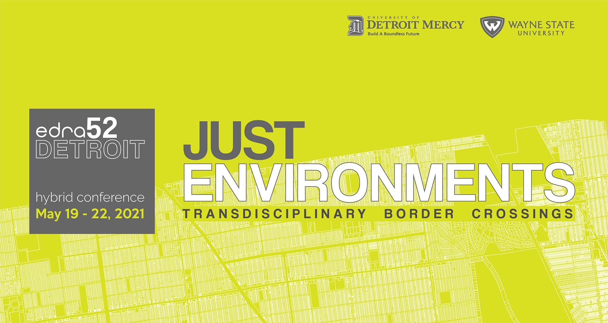 EDRA52Detroit: Just Environments May 19-22, 2021