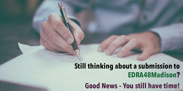 Still thinking about a submission to EDRA48Madison? Good News – You still have time!