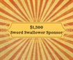 f. $1,500 - The Sword Swallower Bench Bar Dinner Dance Sponsor
