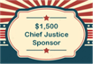 (a) $1,500 Chief Justice Sponsor