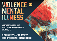 Spring 2020 CME Meeting: Violence ≠ Mental Illness