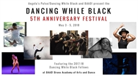 Dancing While Black's 5th Anniversary Festival