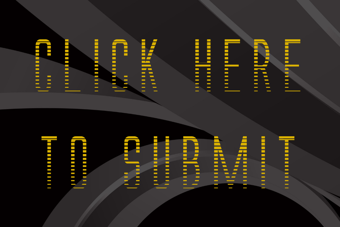 CLICK HERE TO SUBMIT