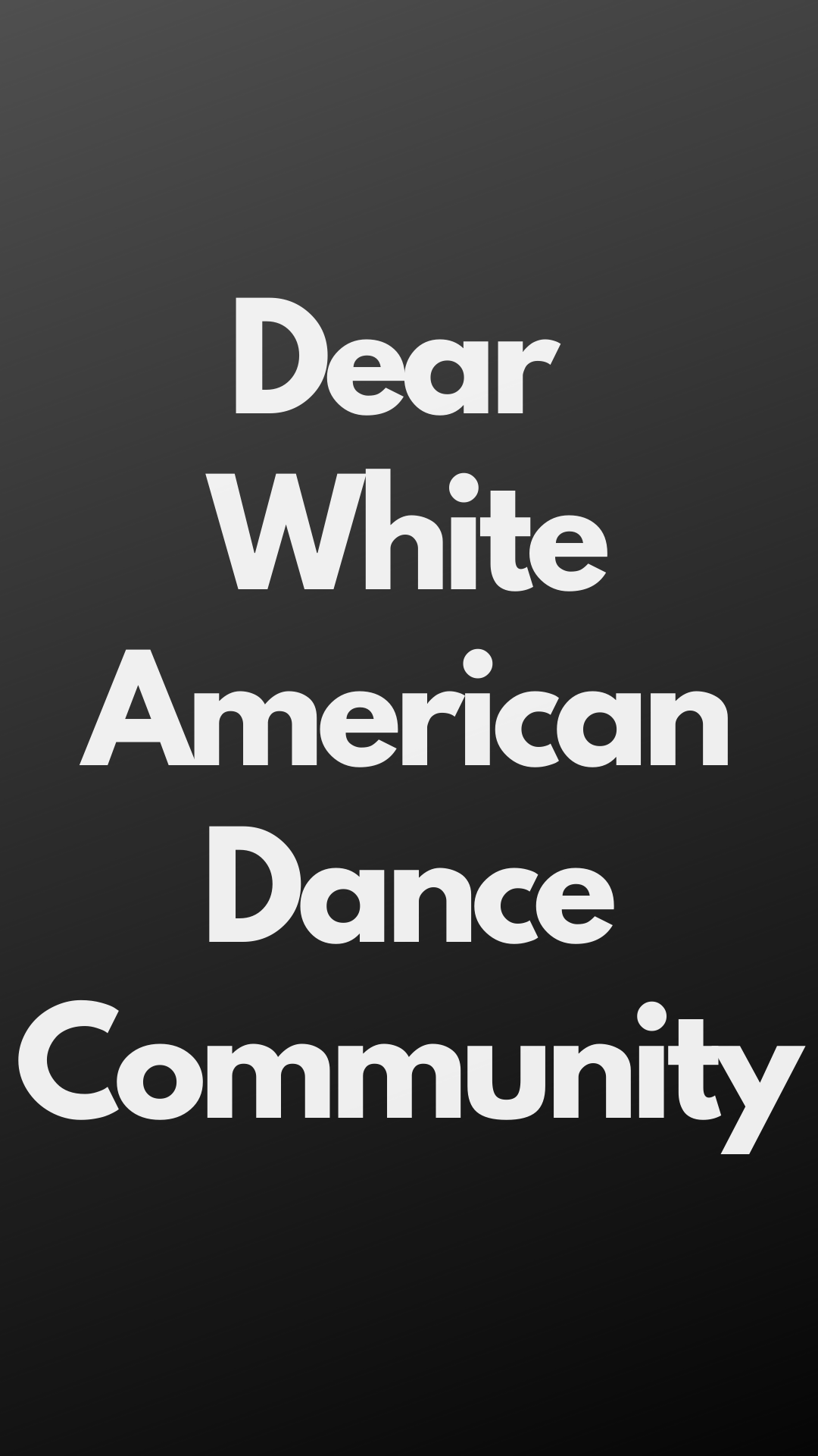 Dear White American Dance Community