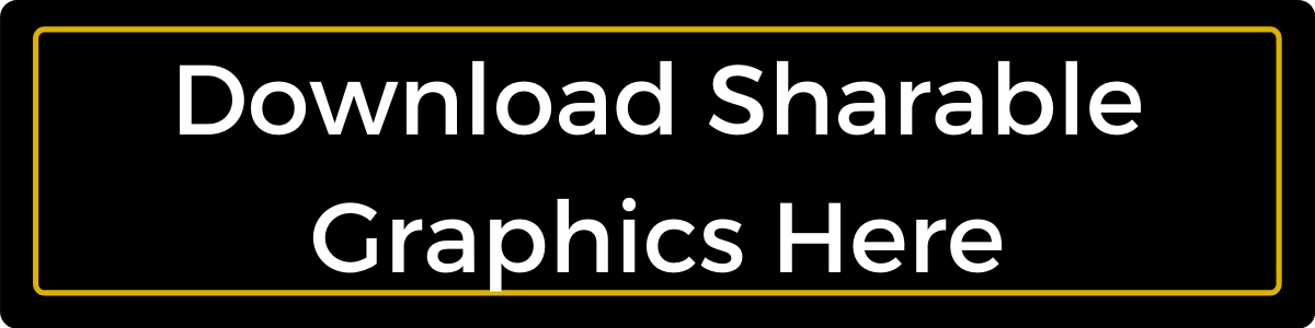 Download Shareable Graphics here