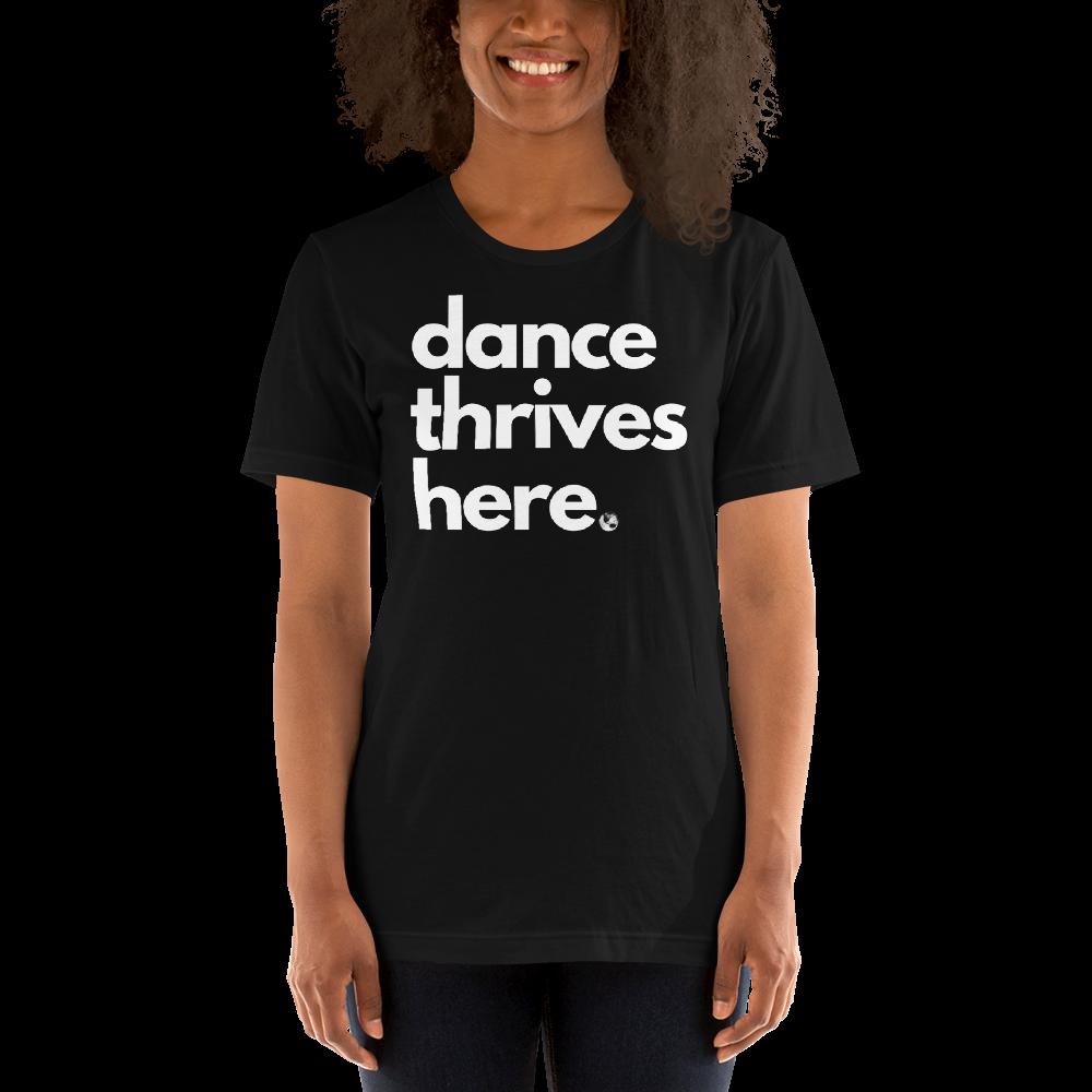 Dance Thrives Here Tshirt