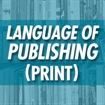 The Language of Publishing (Print Book)