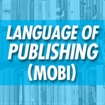 The Language of Publishing (Mobi File)