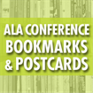 ALA Annual Conference - Bookmarks & Postcards (Deadline: 05/25/18)