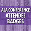 ALA Annual Conference - Attendee Badges (Deadline: 06/07/19)