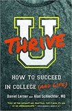 U Thrive: How to Succeed in College (and Life) (Print Book)