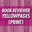 The Book Reviewer Yellow Pages (Print Book)