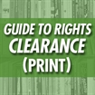 Guide to Rights Clearance & Permissions (Print Book)