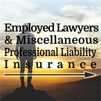 CANCELLED►Employed Lawyers & Miscellaneous Professional Liability Insurance