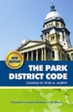 The Park District Code - LEGISLATIVE CONFERENCE SPECIAL - Pay No Shipping!
