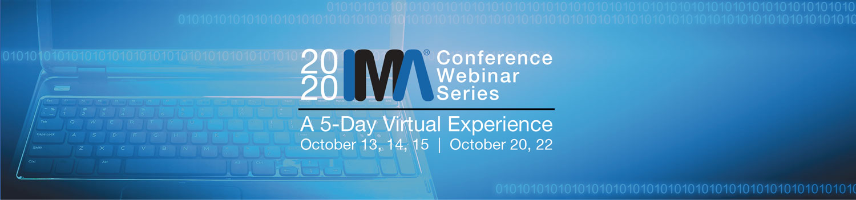 2020 IMA Conference Webinar Series