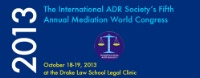 The International ADR Society's Fifth Annual Mediation World Congress