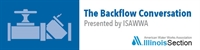 Backflow Conversation #3 -  ISAWWA Members IEPA#10858